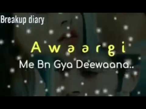 Awargi Mein Ban Gaya Deewana    Male Version