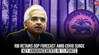 RBI retains GDP forecast amid Covid surge: Key announcements in 11 points