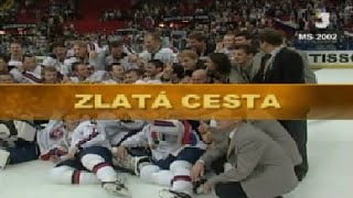Zlatá cesta (Dokument MS 2002 v hokeji)