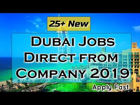 """25 Plus"" New Dubai Jobs Direct From Company 2019 
