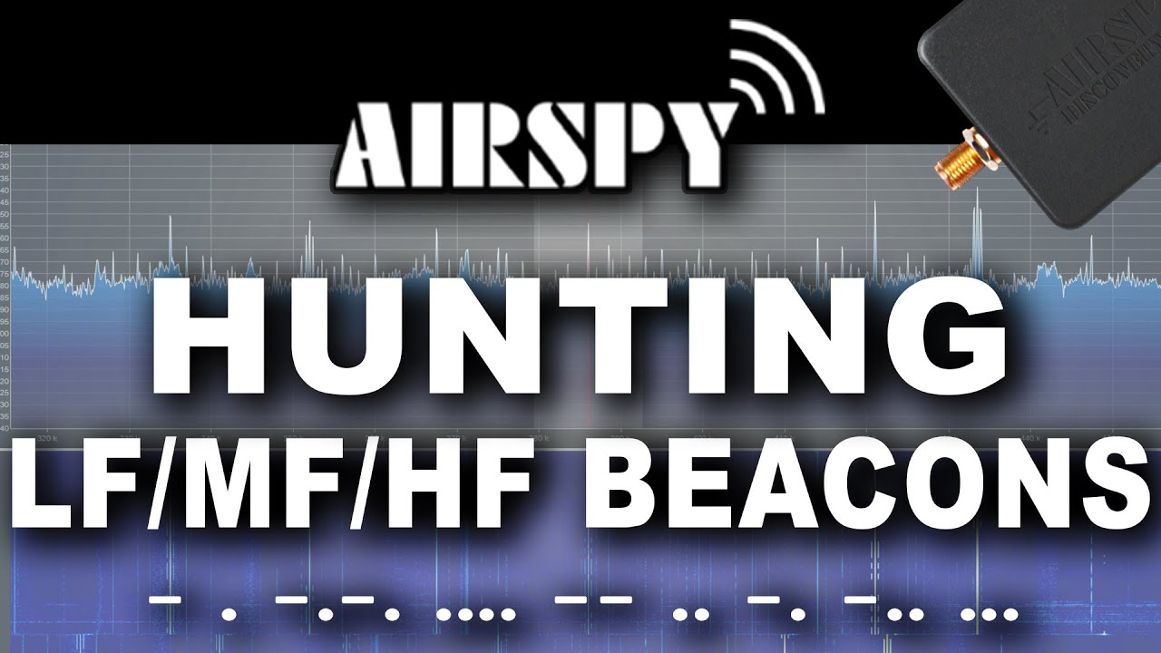 Hunting HF Beacons With An Airspy HF+ Discovery