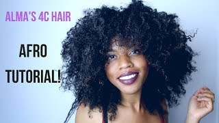 ALMA'S 4C AFRO TUTORIAL | BIG FRO | STRECHED SHRINKAGE