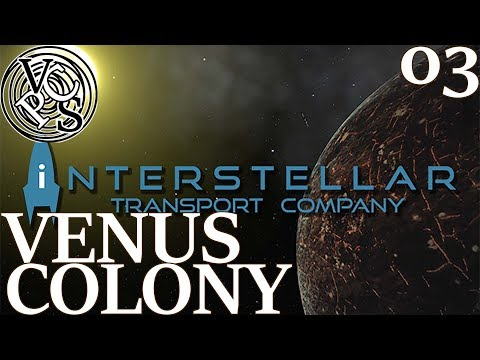 Venus Colony : Let's Play Interstellar Transport Company EP03 - EA Trading Tycoon in Space