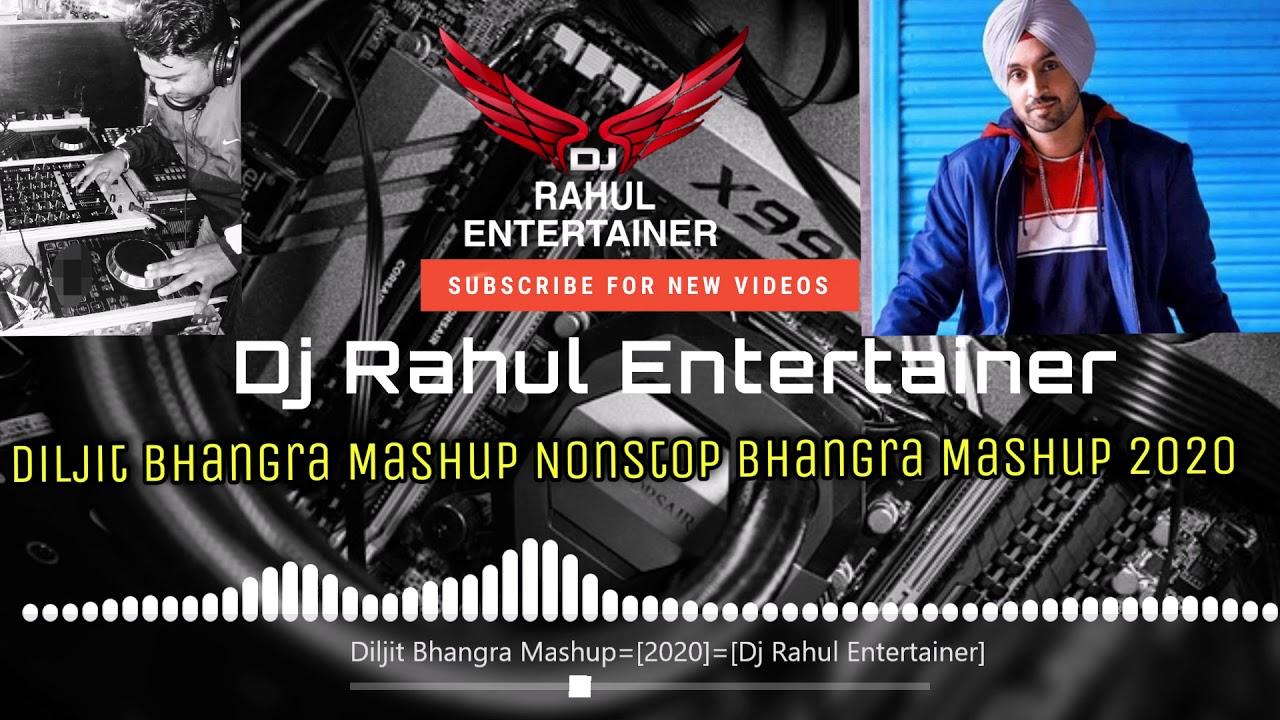 Diljit Dosanjh Bhangra Mashup 2020 Dj Rahul Ent Latest Punjabi Songs 2020