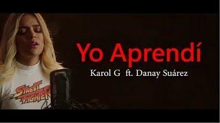 Karol G - Yo Aprendí ft. Danay Suárez Letra (Lyrics)