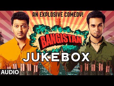 'Bangistan' Full Audio Songs JUKEBOX | Ritesh Deshmukh, Pulkit Samrat, Jacqueline Fernandez