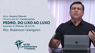 Pedro, do lixo ao luxo - Mt 16:13-23 | Robinson Grangeiro | IPTambaú | 26/07/2020