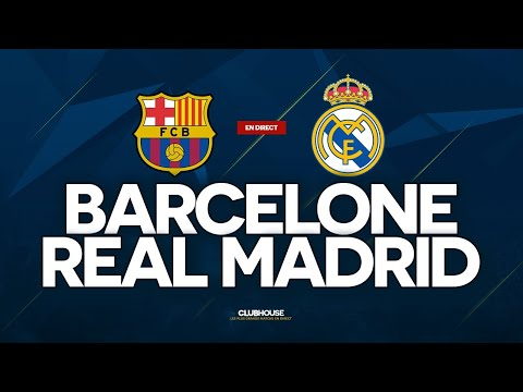 🔴 BARCELONE - REAL MADRID // ClubHouse ( Fcb Vs Rmcf )