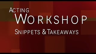 Acting Workshop for Beginners - Snippets