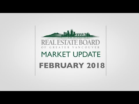 February 2018 - REBGV Housing Market Update