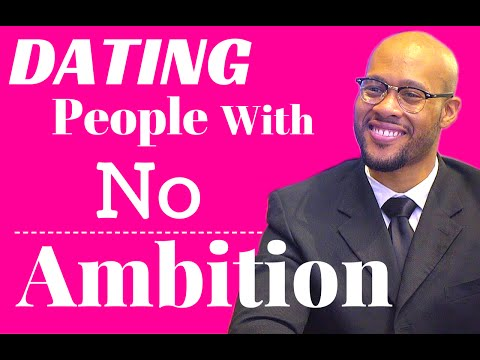 dating someone who lacks ambition