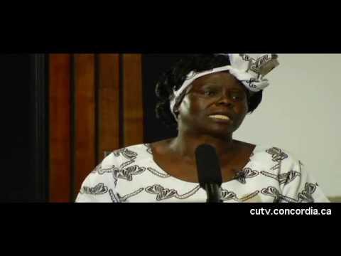 Dr. Wangari Maathai - Unabridged Lecture at Concordia University 28 Sep 2009]