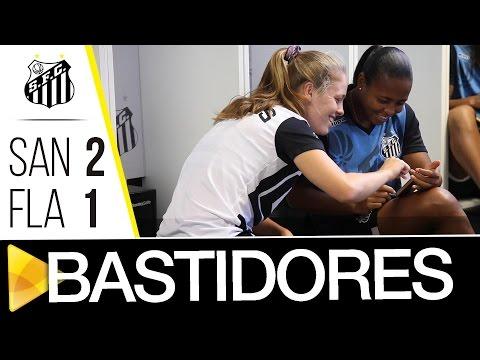 Sereias da Vila 2 x 1 Flamengo | BASTIDORES | Brasileirão (09/05/17)