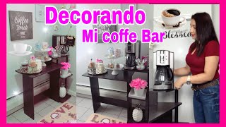 MI ESTACION DEL CAFE/ IDEAS PARA DECORAR EL AREA DE CAFE/ DECORANDO MI AREA DEL CAFE