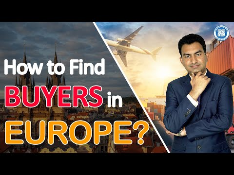 How to Find BUYERS in Europe | How to Convince Buyer | Export Import Business