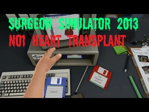 Surgeon Simulator 2013 Steam How to Beat the Heart Transplant Silly Commentary