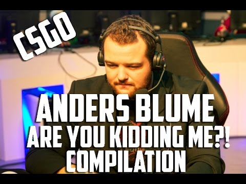 csgo anders blume are you kidding me compilation youtube