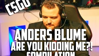 "CSGO: Anders Blume - ""Are you kidding me?!"" Compilation"