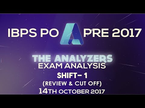 Analyzer - Exam Analysis Of IBPS PO PRE 2017 SHIFT- 1 (Review & Cut Off) 14th October 2017