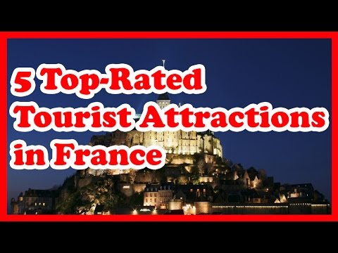 5 Top-Rated Tourist Attractions in France