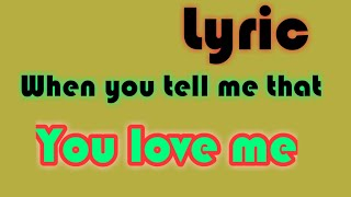 Download Westlife: When you tell me that you love me Lyric #mixed_Lyrics