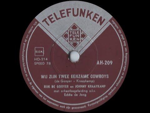 Wij zijn Twee Eenzame Cowboys - Rijk de Gooyer & Johnny Kraaijkamp (1957)