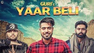 Yaar Beli (Full Video) Guri Ft Deep Jandu   Parmish Verma   Latest Punjabi Songs 2017   Geet MP3