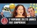 17 NOVEMBRE / GILETS JAUNES : TOUT COMPRENDRE