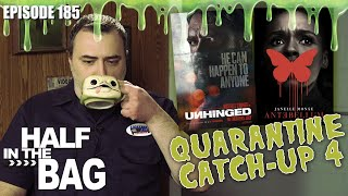 Half In The Bag: Quarantine Catch-up (part 4 Of 2)