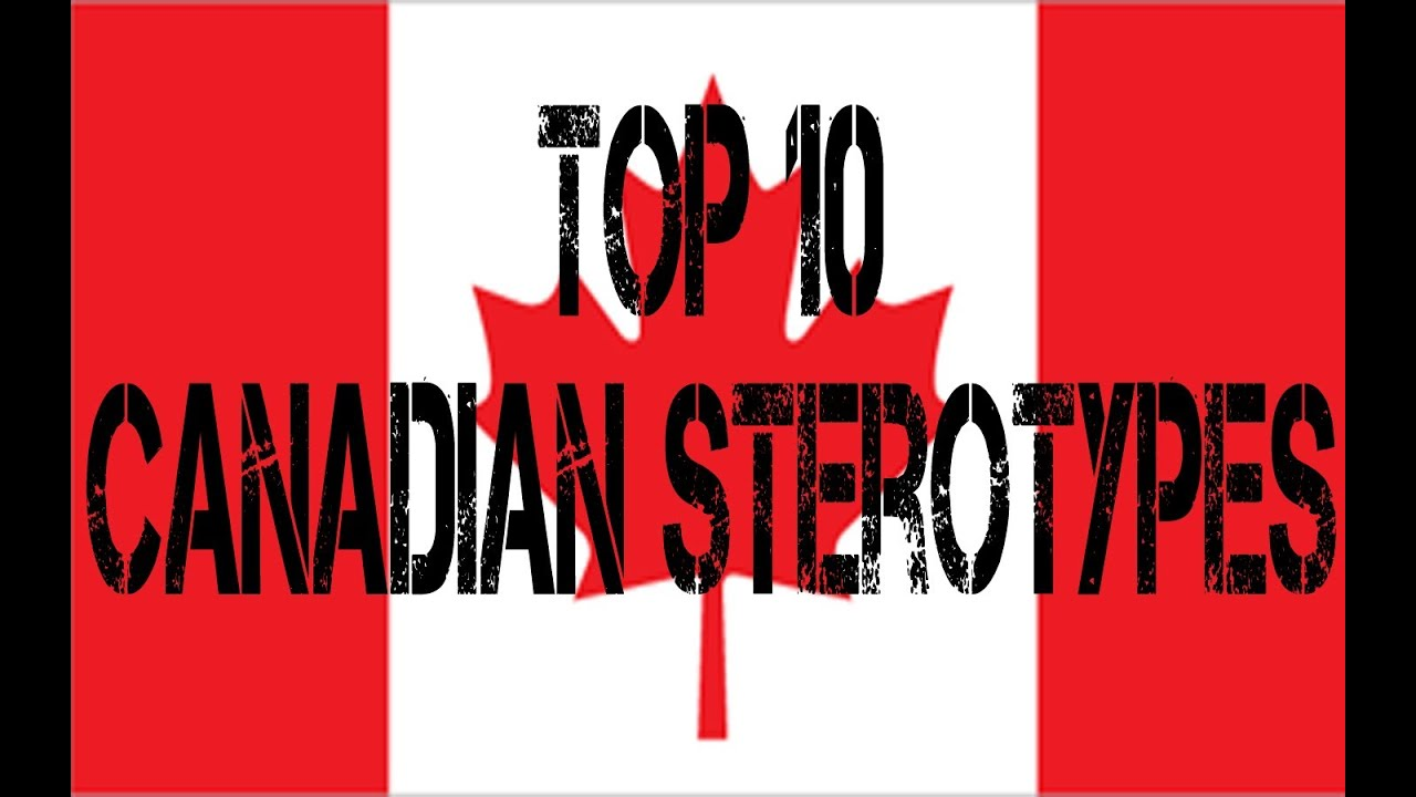 Top 10 Canadian Stereotypes - YouTube