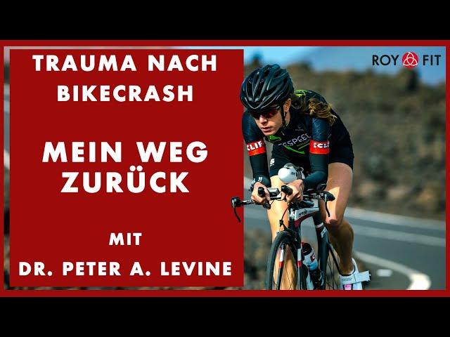 Trauma nach BikeCrash, mein Weg zurück mit Dr. Peter A. Levine