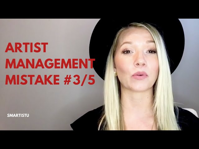 Artist Management Mistake #3 of 5 (and how to avoid it)