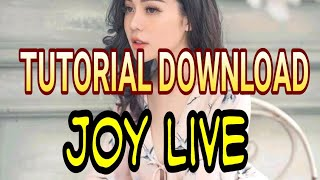 Gambar cover Cara mendownload aplikasi JOYLIVE ( TUTORIAL)