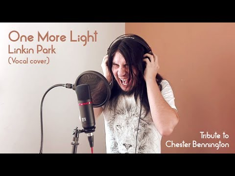 One More Light - Linkin Park (Vocal Cover - Tribute To Chester Bennington)