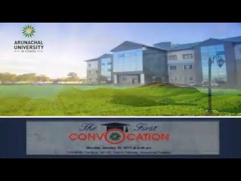 The First Convocation of Arunachal University of Studies