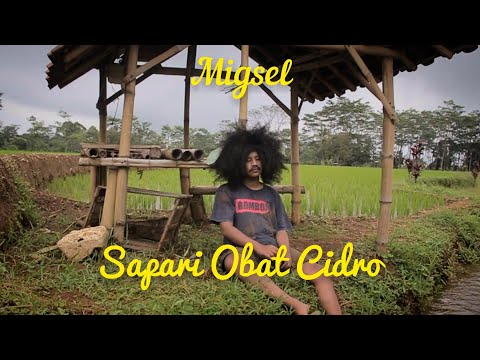 migsel---sapari-obat-cidro-(official-music-video)