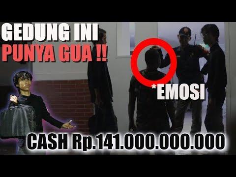 PRANK GUA BELI GEDUNG HARGA 141 MILYAR !!! ? SATPAMNYA SAMPE BINGUNG TRUS EMOSI !!