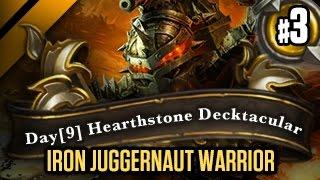 Day[9] HearthStone Decktacular #137 - Iron Juggernaut Warrior P3