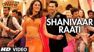 Shanivaar Raati Song Main Tera Hero | Arijit Singh | Varun Dhawan, Ileana D'Cruz, Nargis Fakhri