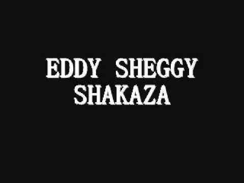 SHAKAZA - EDDY SHEGGY
