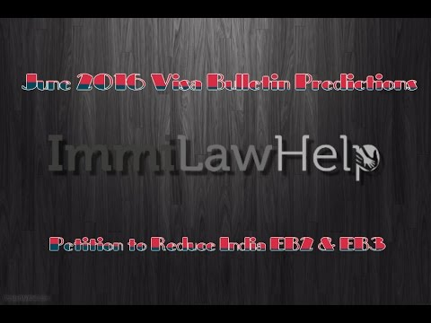 June 2016 Visa Bulletin Predictions | Petition to Reduce EB2/EB3 ...