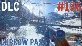 LUPKOW PASS! In The Name Of The Tsar DLC Battlefield 1 PS4 Pro Multiplayer Gameplay #136