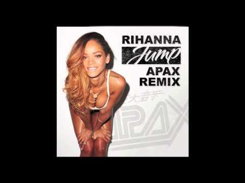 Rihanna - Jump (APAX Remix/Bootleg) *FREE DOWNLOAD*