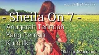 Sheila On 7 - Anugerah Terindah Yang Pernah Kumiliki (Lyrics)