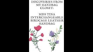 MISS TINA INTERCHANGEABLE BIRDCAGE HANDBAG (Handbag Review)