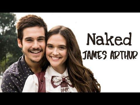 James Arthur - Naked Tradução O Tempo Não Para