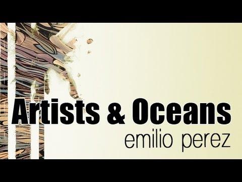 Emilio Perez: Artists and Oceans
