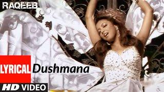 Dushmana LYRICAL   Raqeeb- Rival In Love   Jimmy Sheirgill, Tanushree Datta  Kunal Ganjawala