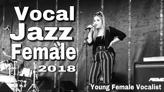 JAZZ  VOCAL FEMALE 2018 - MODERN FEMALE JAZZ - VOCALIST NEW 2018