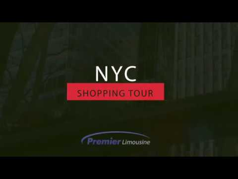 Premier Limousine NYC Shopping Tour 2018